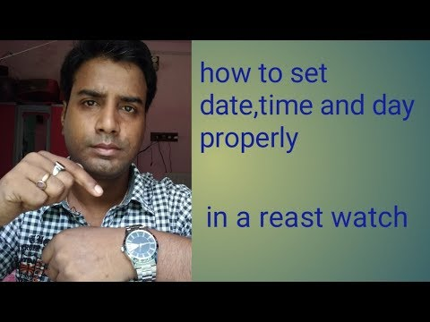 How to set a wrist watch time,date and day properly