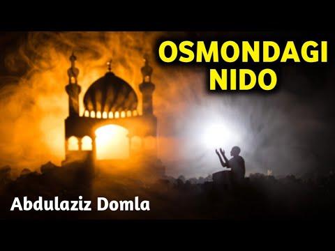 Абдулазиз Домла - Осмондаги Нидо | Abdulaziz domla - Osmondagi Nido
