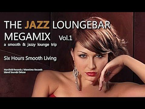 DJ Maretimo - The Jazz Loungebar Megamix Vol.1 Six Hours Smooth Living, HD, 2017, Bar Lounge Music
