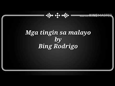 Mga Tingin Sa Malayo(Bing Rodrigo)