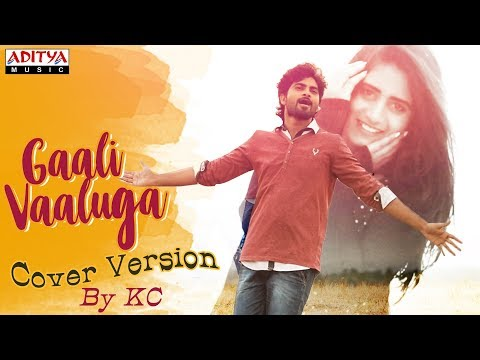 Gaali Vaaluga Cover Version By KC, Nayani...
