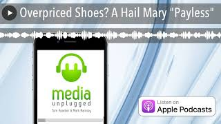 Overpriced Shoes? A Hail Mary …