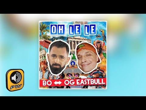 Bo & OG Eastbull – Oh Le Le - mp3 letöltés