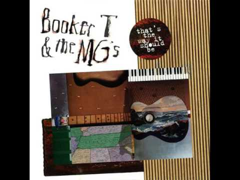Booker T & The MG's - That's The Way It Should Be