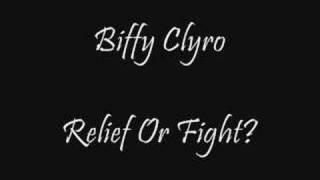Watch Biffy Clyro Relief Or Fight video