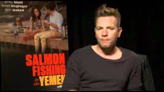 Ewan McGregor  - Salmon Fishing in the Yemen Interview