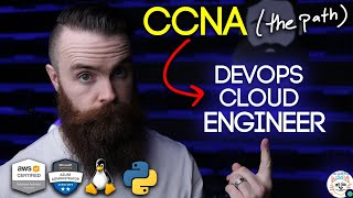 From CCNA to CLOUD DevOps Engineer (the path) // AWS, Azure, Linux, Python