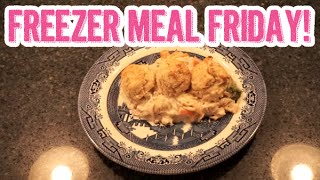 Freezer Meal Friday | Chicken Pot Pie With Biscuit Topping