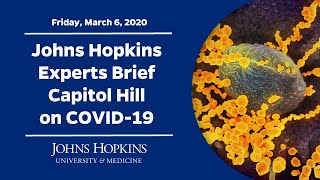 Johns Hopkins Experts Brief Capitol Hill on Coronavirus (COVID-19)