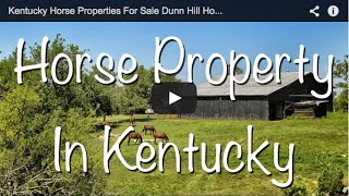 Kentucky Horse Properties For Sale Dunn Hill Horse Farm
