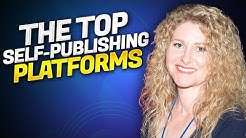 The Top Platforms For Self Publishing Your Book