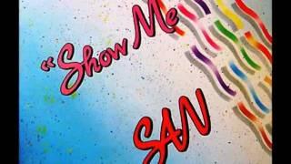 San - Show Me (Radio Mix)