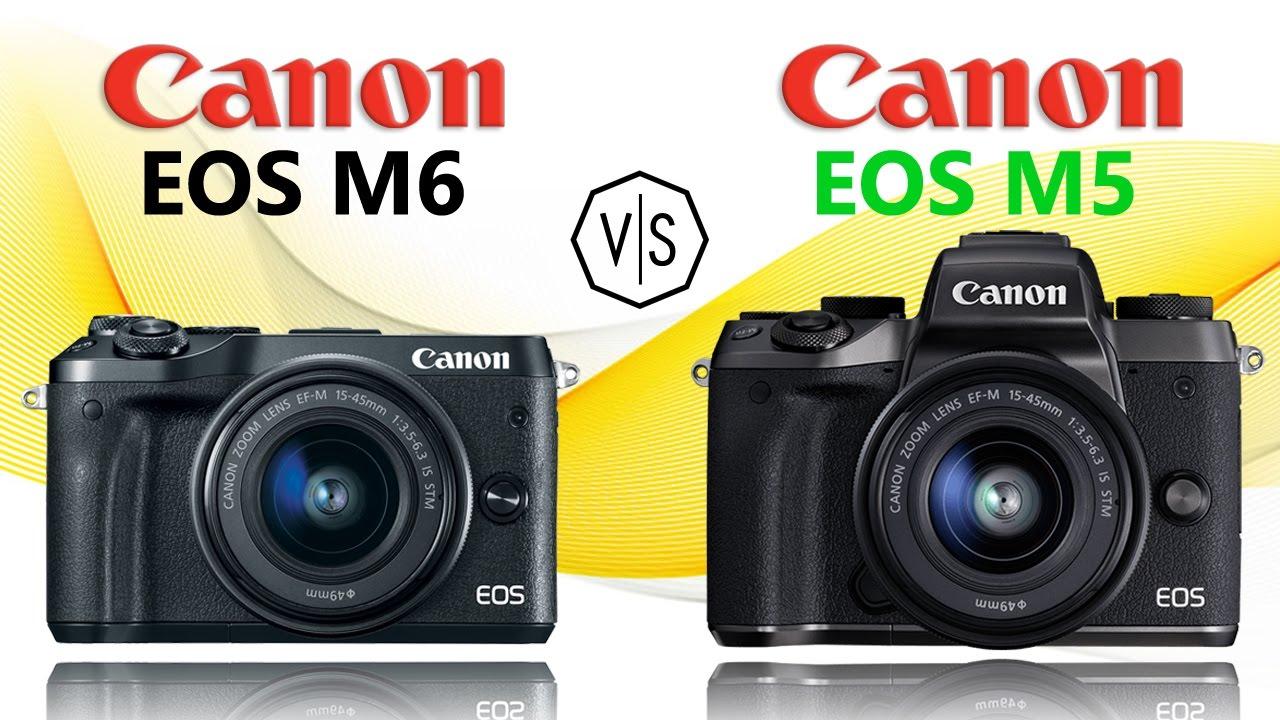 Canon EOS M6 vs Canon EOS M5 - YouTube