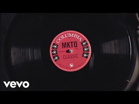 MKTO - Classic (Lyric Video)