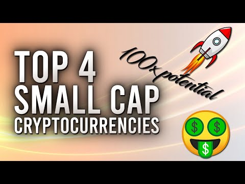 Top 4 Small Cap Cryptocurrencies (100x potential)