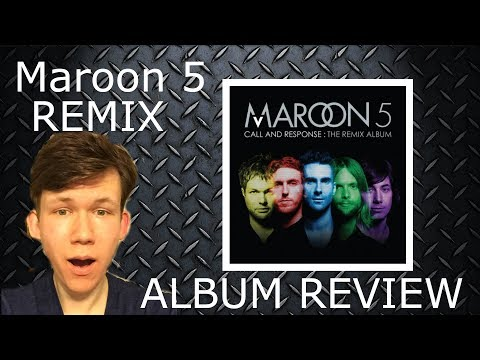 Maroon 5 - Call and Response: The Remix Album ALBUM REVIEW