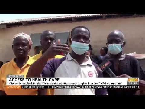 Obuasi Municipal directorate initiates plans to give Binsere CHPS compound -  Adom TV News (19-7-21)