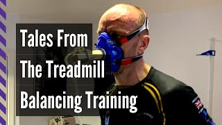 Tales from the Treadmill - Balancing your Training