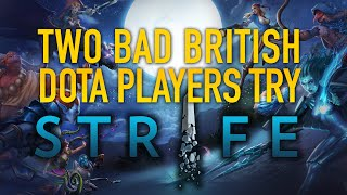 Two Bad British Dota Players Try Strife [Sponsored video]