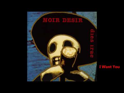 1994 - Album Dies Irae  - Noir Désir  I Want You (live)
