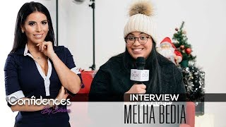 Interview MELHA BEDIA - Confidences By Siham