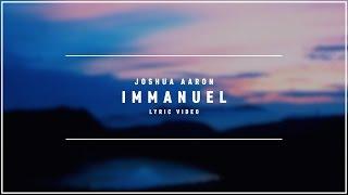 JOSHUA AARON - Immanuel (Lyric Video)