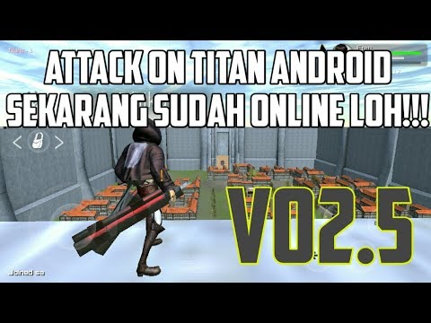 UPDATE ATTACK ON TITAN ANDROID V02.5 SEKARANG SUDAH ONLINE LOH(REVIEW GAME)