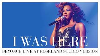 Beyoncé - I Was Here (Live At Roseland Studio Version)