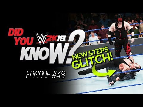 WWE 2K18 Did You Know? New Steps Glitch, 40-Man Rumble & More! (Episode 48)