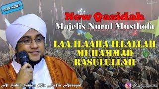 NEW !! Qasidah Terbaru Majelis Nurul Musthofa - Laa Ilaaha Illallah Muhammad Rasulullah