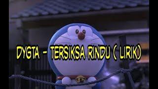 Gambar cover Tersiksa Rindu (DYGTA) Video Lirik   OST. Samudera Cinta SCTV