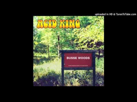 """Acid King - """"Busse Woods"""""""