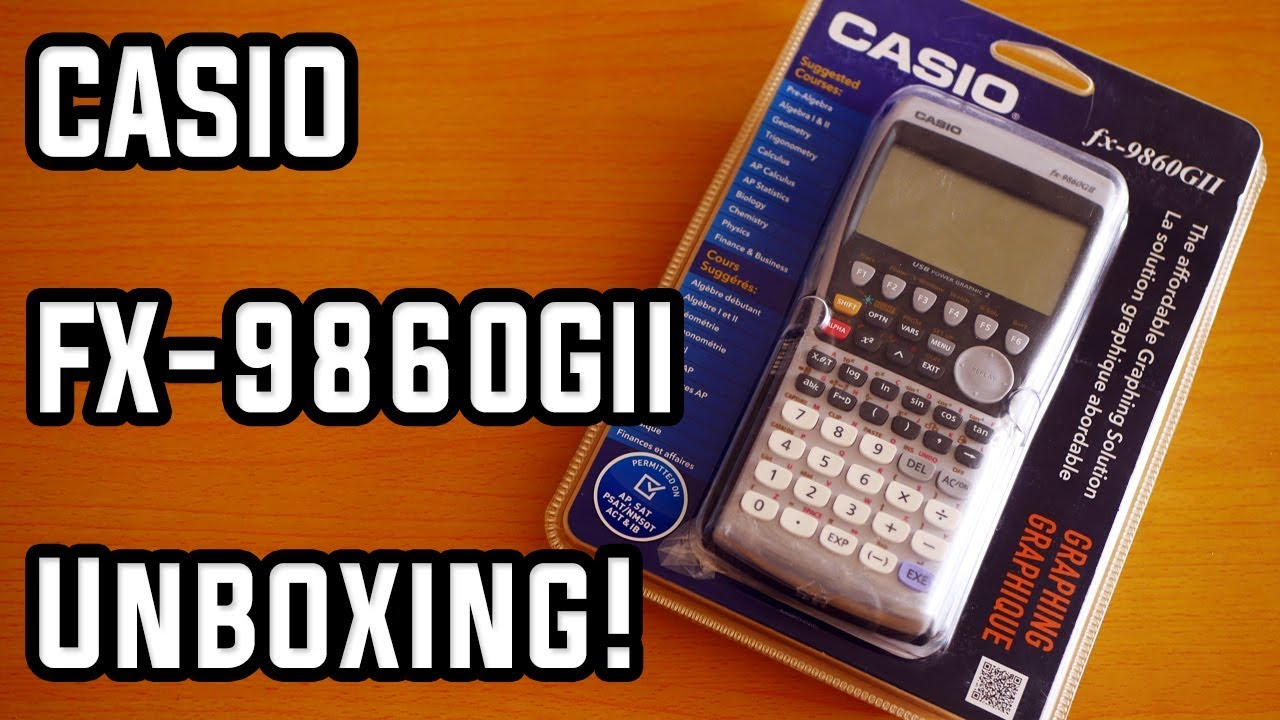 CASIO FX 9860GII Graphing Calculator Unboxing First Look