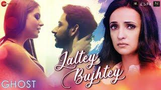 Jaltey Bujhtey - Ghost | Vikram Bhatt | Sanaya Irani, Shivam B  | Arko ft. Aakanksha Sharma
