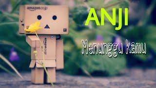 Lirik lagu Anji - Menunggu Kamu ( lagu terbaru 2018 ) lagu terpopuler