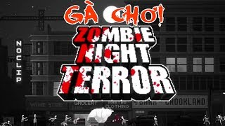 Gà chơi Zombie night terror | gameplay  | gasenpai