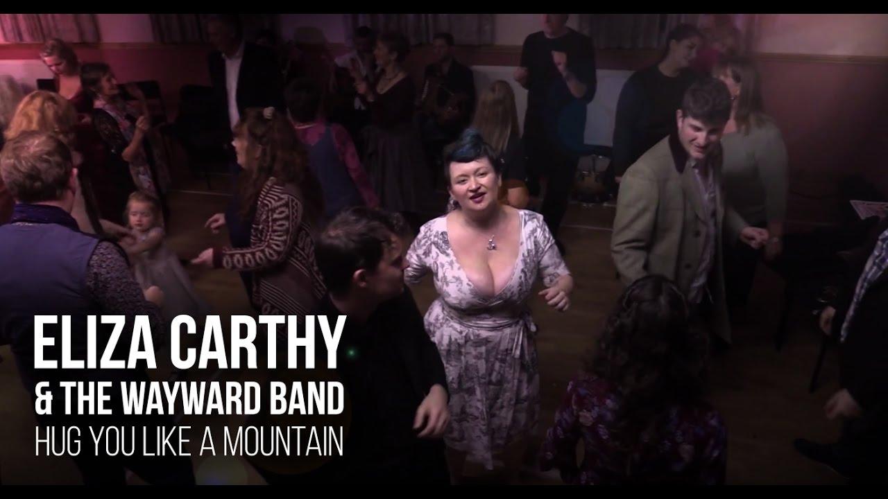 Eliza Carthy The Wayward Band Hug You Like A Mountain Radio