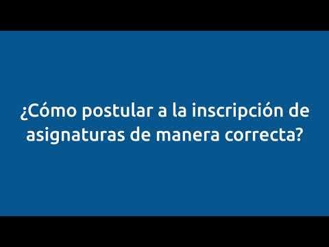 ¿Como postular a la inscripción de asignaturas de manera correcta?