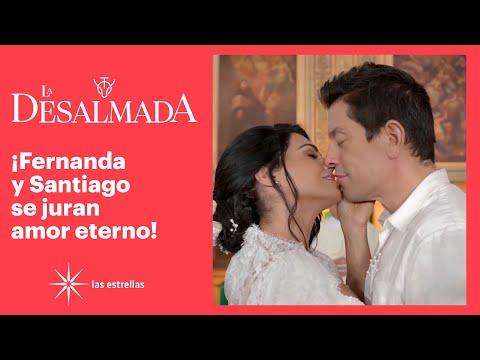 La Desalmada: ¡Fernanda y Santiago se casan! | C-1 | Las Estrellas