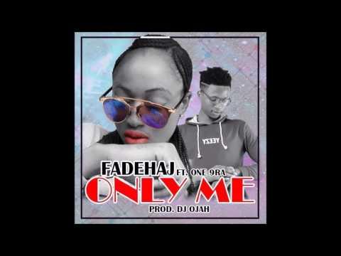Fadehaj ft. One9ra- Only Me