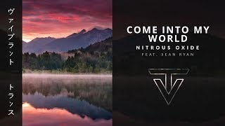 Nitrous Oxide // Come Into My World || Feat. Sean Ryan