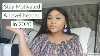 How To Stay Motivated and Level Headed in 2020
