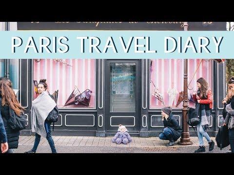 Paris Travel Diary | Things to do in Paris
