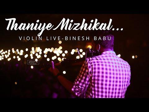 THANIYE MIZHIKAL LIVE VIOLIN PERFOMANCE BY BINESH BABU