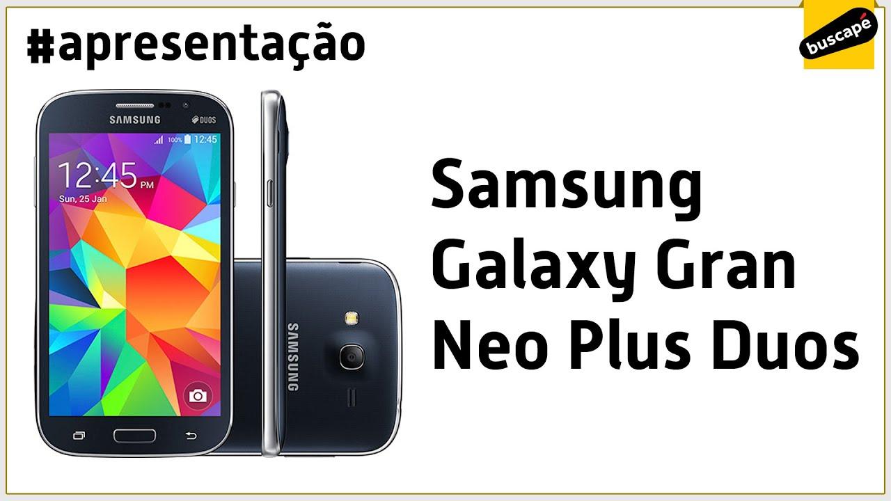 610f48dad Samsung Galaxy Gran Neo Plus Duos - Apresentação - YouTube