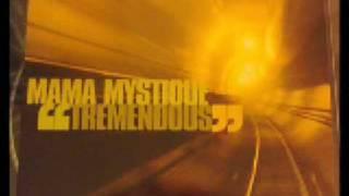 Mama Mystique- Tremendous