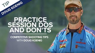 Practice Session Dos and Don'ts - Competitive Shooting Tips with Doug Koenig