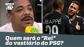 E o vestiário do PSG? VAMPETA projeta relação Neymar x Mbappé