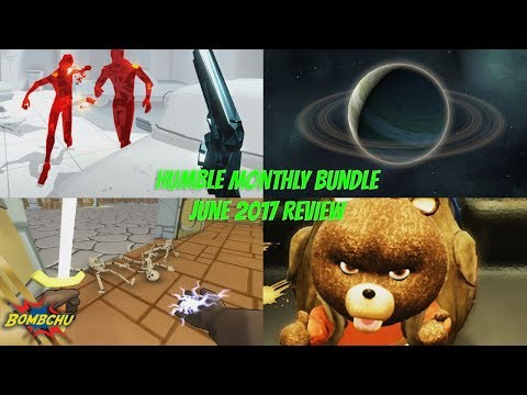 Humble Monthly Bundle | June 2017 Review