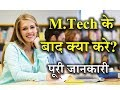 What to do after M.Tech With Full Information? – [Hindi] – Quick Support